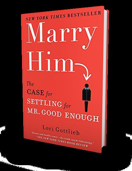 Marry Him by Lori Gottlieb