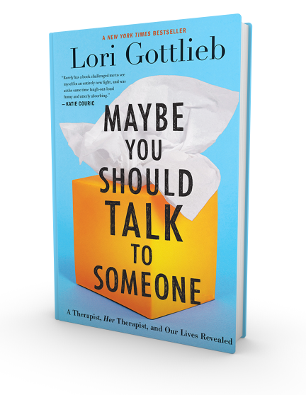 Maybe You Should Talk To Someone Lori Gottlieb